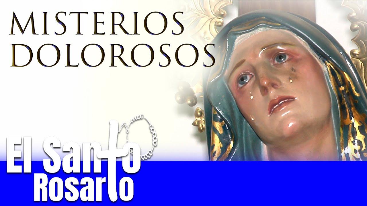 Santo Rosario De Hoy Misterios Dolorosos Martes Y Viernes Cosmovision Youtube