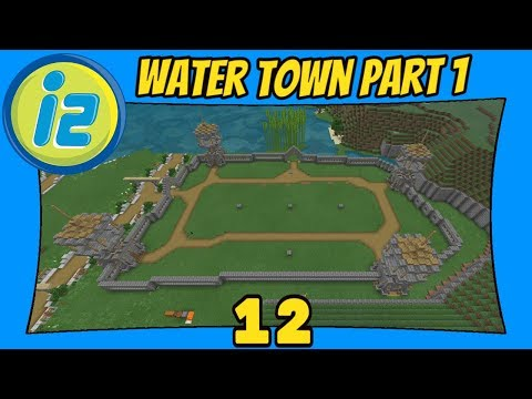 Water Town Part 1 | 12 | Infiniverse 2.0 [Minecraft Bedrock Edition] [MCPE]
