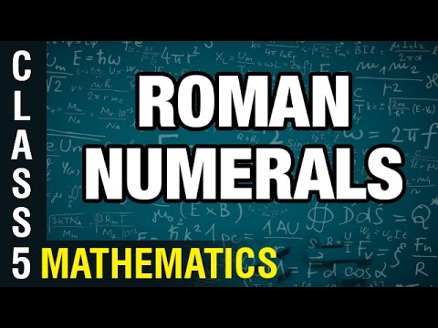 Roman Numerals 5th Class Mathematics Digital Teacher - YouTube