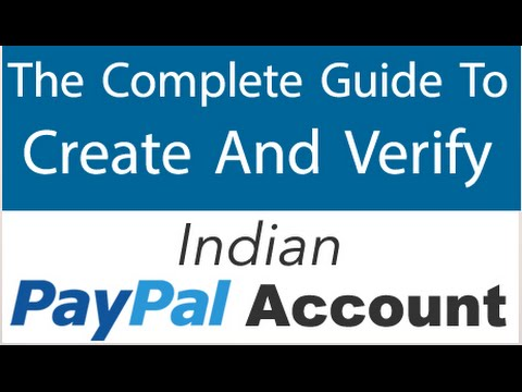 How To Create & Verify Indian PAYPAL Account (2016)