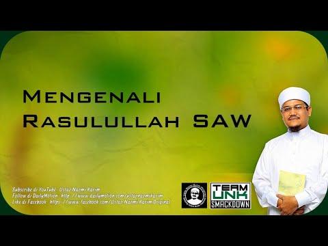 Ustaz Nazmi Karim: Mengenali Rasulullah SAW