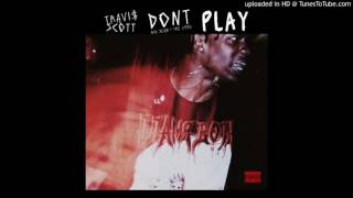 Travis Scott - Don't Play (Instrumental with Hook)