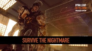 Survive the Nightmare | Dying Light Enhancements Highlight #3