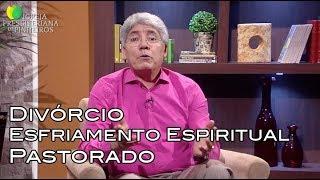 Divórcio, Esfriamento Espiritual e Chamado Para Pastorado (REPRISE) / Trocando Idéias 0035