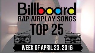 Top 25 - Billboard Rap Airplay Songs | Week of April 23, 2016
