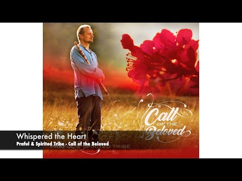 Whispered the Heart- Praful & Spirited Tribe- album: Call of the Beloved
