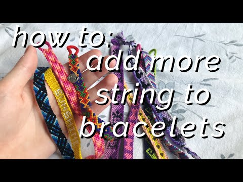 How To Add More String To Started Bracelets!