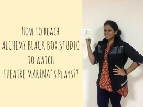 How To Reach Alchemy Black Box Studio To Watch Theatre Marina's Plays?