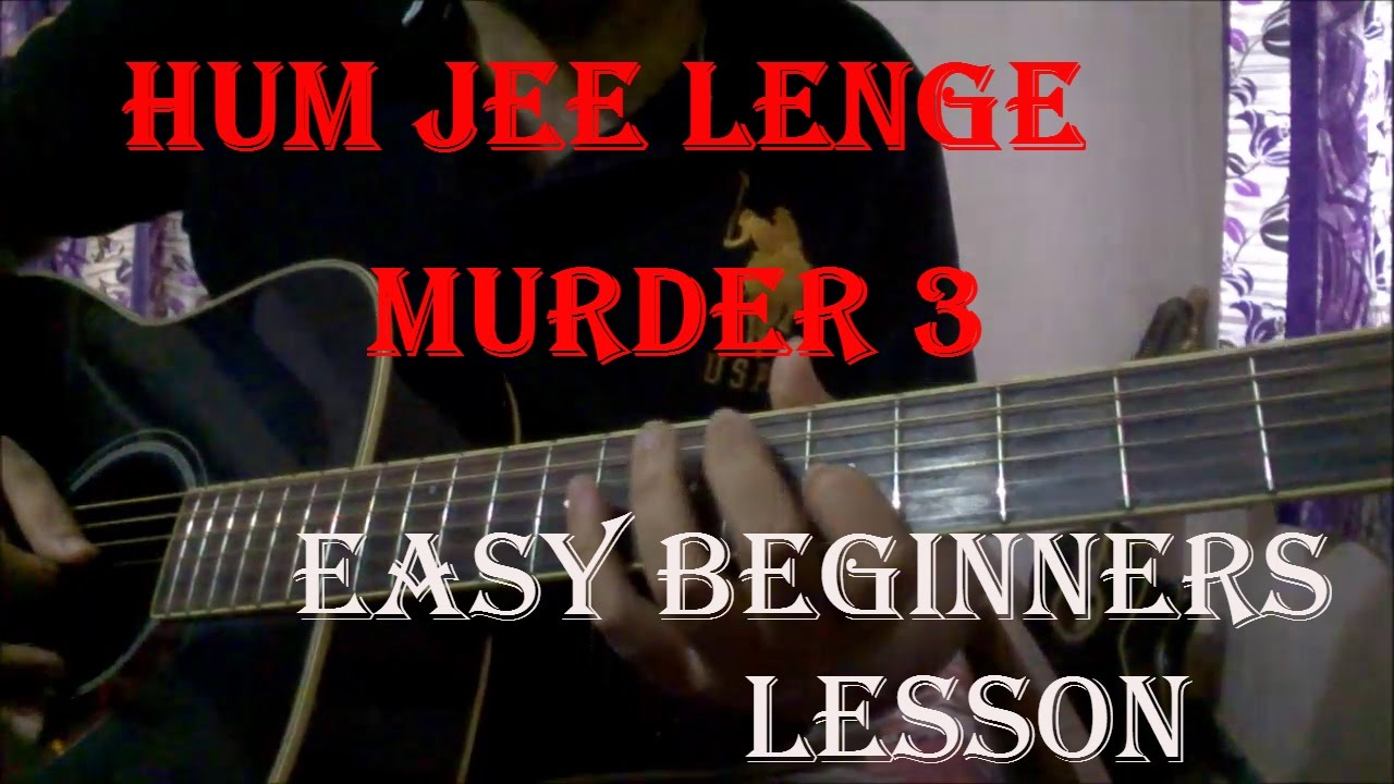 Hum Jee Lenge Guitar Lesson Acoustic Rock Murder 3 Youtube