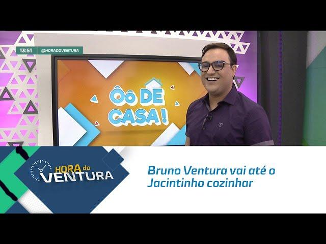 Ô de Casa: Bruno Ventura vai até o Jacintinho cozinhar com o Marcos - Bloco 01