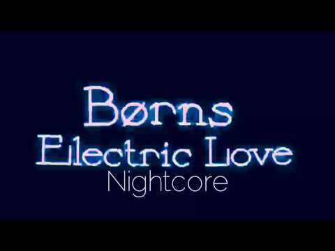 Nightcore - Electric Love ( Børns) ~Lyrics in Description ~
