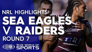 NRL Highlights: Manly Sea Eagles v Canberra Raiders - Round 7 | NRL on Nine