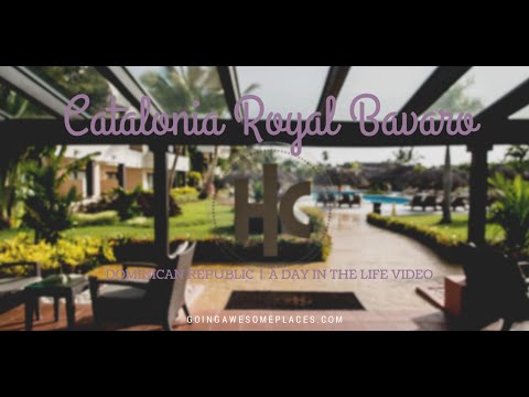 Catalonia Royal Bavaro - A Day in the Life