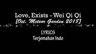 Qiqi Wei - Love, Existence [Ost. Meteor Garden] - Lagu Penutup - LYRICS INDO