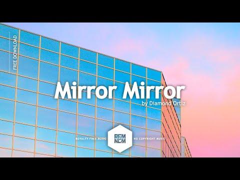 Mirror Mirror - Diamond Ortiz | Royalty Free Music - No Copyright Music | YouTube Music
