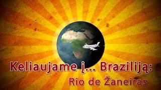 Keliaujame į... Braziliją: Rio de Žaneiras / Rio de Janeiro S01E08