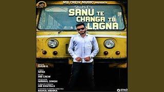 Sanu Te Changa Tu Lagna