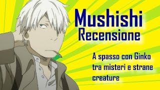 Mushishi: Recensione - Anime da Vedere - No Spoiler
