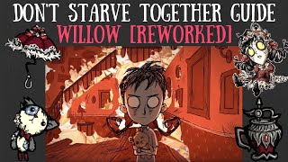 Don't Starve Together Character Guide: Willow [REWORKED]