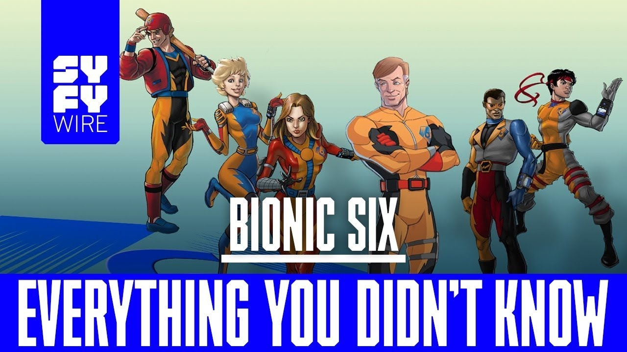 Download Bionic Six: Everything You Didn't Know | SYFY WIRE