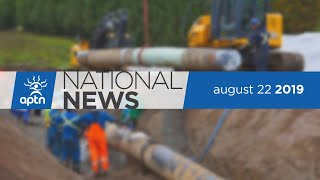 APTN National News August 22, 2019 – Green light for Trans Mountain project, Moose population