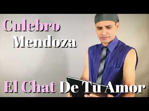 Culebro Mendoza-El Chat De Tu Amor