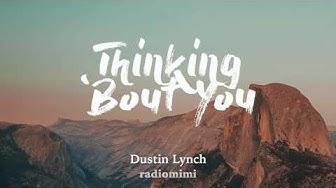 Dustin Lynch - Thinking 'Bout You (Lyrics)(feat. Lauren Alaina)