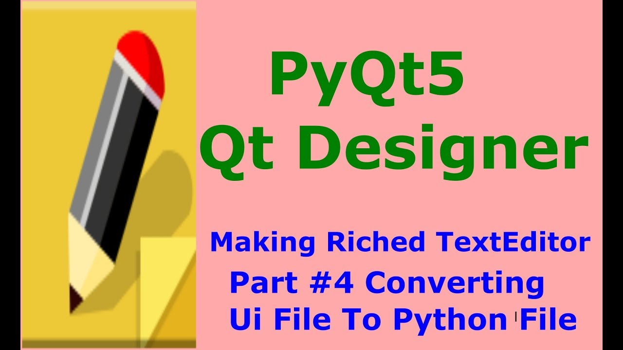 Converting UI To Python File Making Riched Texteditor #4