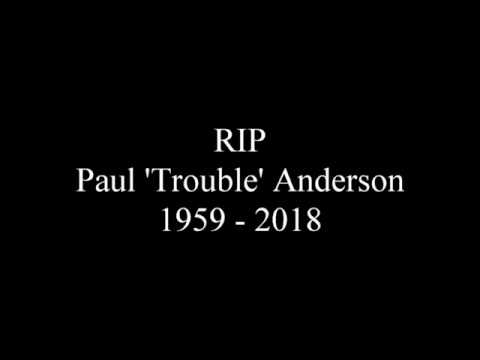 RIP Paul 'Trouble' Anderson - DJ Extroadinaire - This is his superb tune he produced x Mp3