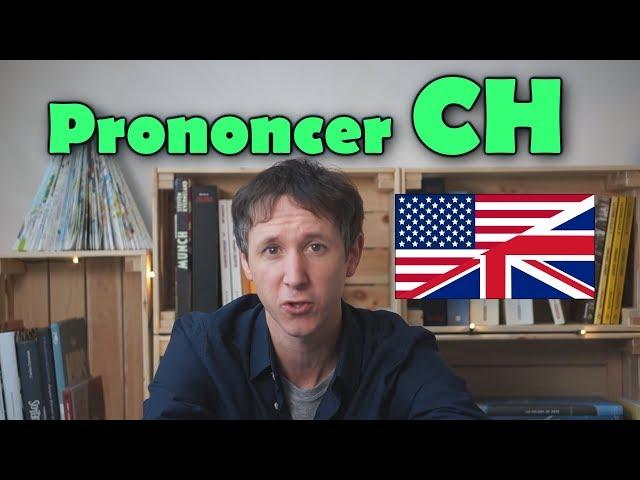 Prononcer le son CH en anglais