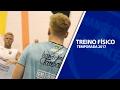 TREINO FIÍSICO - TEMPORADA 2017