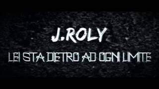 Gambar cover J.Roly - Lei sta dietro ad ogni limite Ft. Marcella