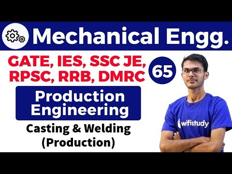 12:00 PM - Mechanical by Vishal Sir | Production Engineering | Casting & Welding (Production)