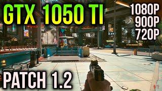 GTX 1050 Ti | Cyberpunk 2077 Patch 1.2 | Did it get any better?