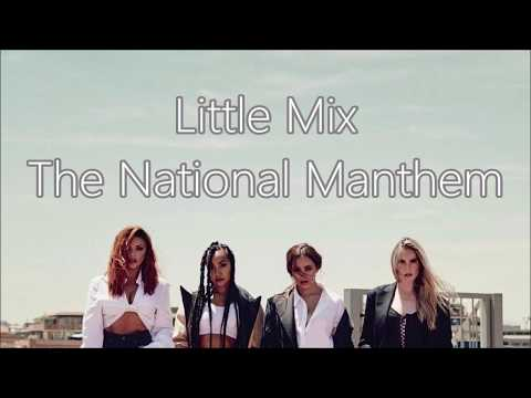 Little Mix ~ The National Manthem ~ Lyrics