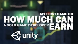 My First Game Or How Much Can A Solo Game Developer Earn