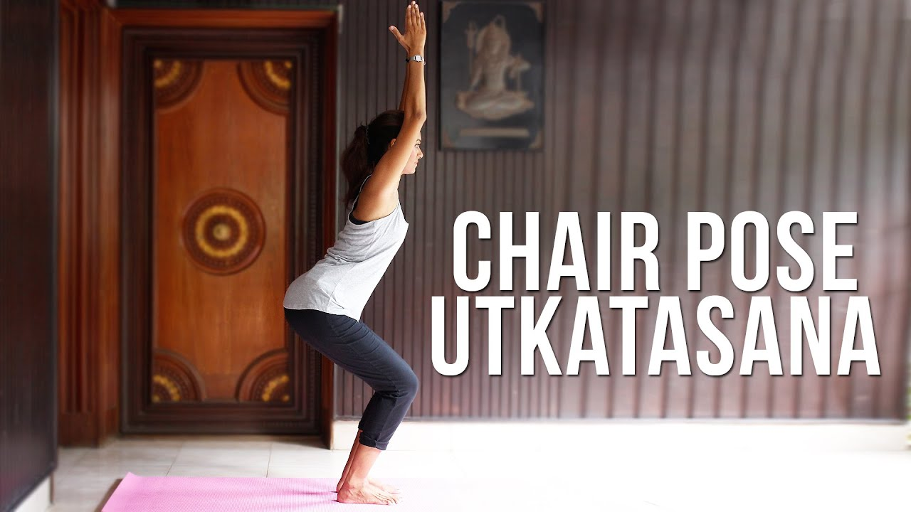 Yoga Chair Pose Booster Seat For 3 Year Old How To Do Utkatasana Youtube Premium