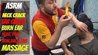 ASMR TURKISH MASSAGE BARBER💈NECK and EAR CRACK=burn ear=toksen,wire,head,face,arm,ear,back massage