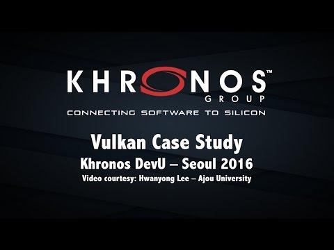 Vulkan Case Study - 2016 Khronos DevU Seoul (Korean)