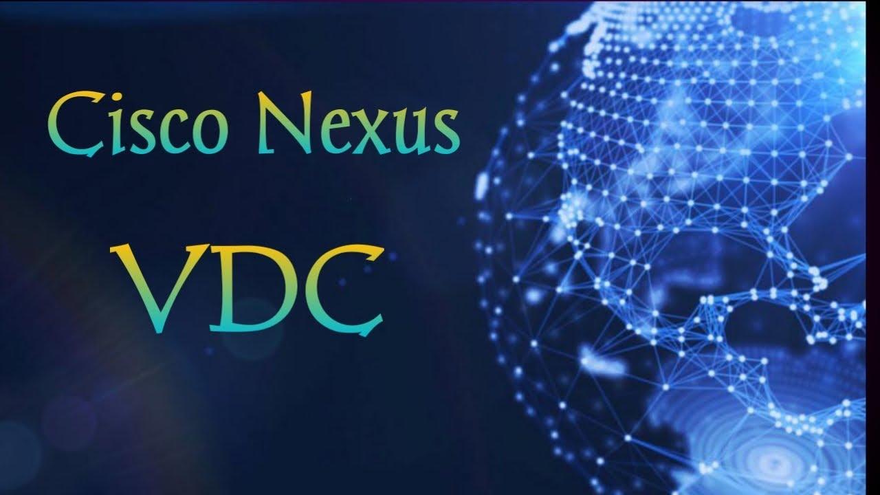 Virtual Device Context in Nexus 7000