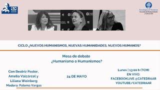 Mesa de debate ¿Humanismo o Humanismos?