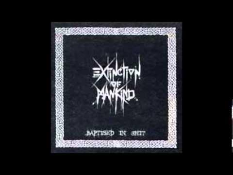 EXTICTION OF MANKIND - Baptised In Shit [FULL ALBUM]