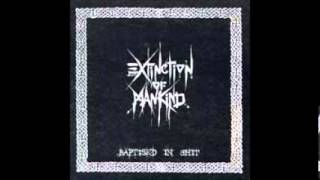 EXTICTION OF MANKIND - Baptised In Shit [FULL ALBUM]