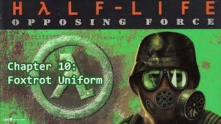 Half-Life: Opposing Force Chapter 10: Foxtrot Uniform