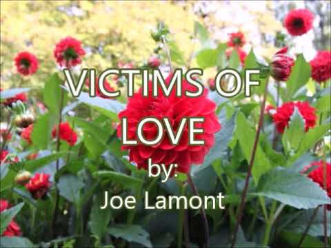 VICTIMS OF LOVE-Joe Lamont(created by:Zairah)