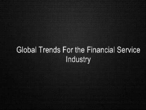 Global Trends For the Financial Service Industry