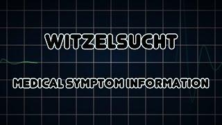 Witzelsucht (Medical Symptom)