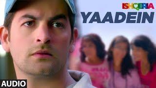 Yaadein Full Audio | Ishqeria | Richa Chadha | Neil Nitin Mukesh | Papon, Kalpana Patowry