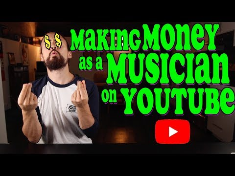 Making Money As A Musician On YouTube