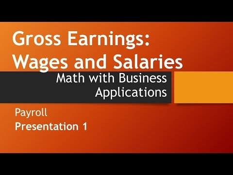 Gross Earnings: Wages & Salaries-Math with Business Applications, Payroll Unit